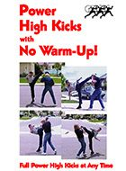 Power High Kicks With No Warm-Up! DVD